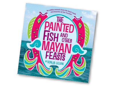 The Painted Fish and Other Mayan Feasts